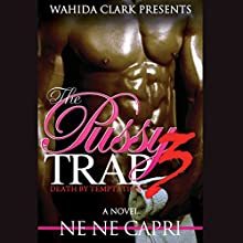 The Pussy Trap 3: Death by Temptation (       UNABRIDGED) by Ne Ne Capri Narrated by Mr. Gates