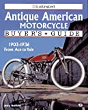 Illustrated Antique American Motorcycle Buyer's Guide (Illustrated Buyer's Guide) (0760301735) by Hatfield, Jerry