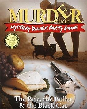 Murder a la Carte - Mystery Dinner Party Game: The Brie, the Bullet & the Black Cat - Jeu d'enquête (Import Grande Bretagne)