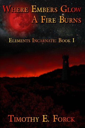 Where Embers Glow a Fire Burns: Volume 1