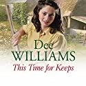 This Time for Keeps Audiobook by Dee Williams Narrated by Kim Hicks