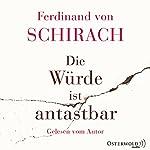 Die Würde ist antastbar | Ferdinand von Schirach
