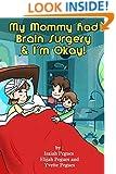 My Mommy had Brain Surgery & I'm Okay!