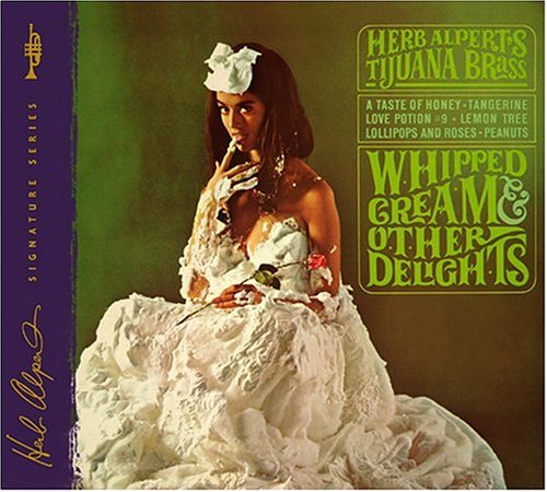 Whipped Cream & Other Delights (40th Anniversary Edition)