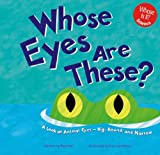 img - for Whose Eyes Are These?: A Look at Animal Eyes - Big, Round, and Narrow (Whose Is It?) book / textbook / text book