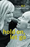 img - for Hold On, Let Go: Facing ALS with courage and hope book / textbook / text book