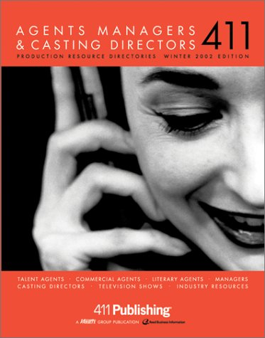 Agents, Managers and Casting Directors 411 Vol.3: Entertainment Directories for Serious Professionals