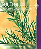 Julia Lawless Tea Tree Oil: Nature's Miracle Healer (Natures Soothing Herb)