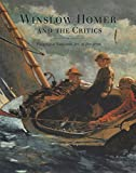 img - for Winslow Homer and the Critics: Forging a National Art in the 1870s book / textbook / text book