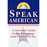 Speak American: A Survival Guide to the Language and Culture of the U.S.A.by Dileri Borunda Johnston