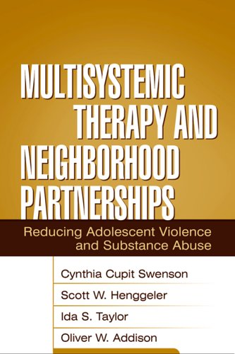 Multisystemic Therapy and Neighborhood Partnerships: Reducing Adolescent Violence and Substance Abuse