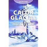 Calor glacial - entramos en una nueva glaciacion