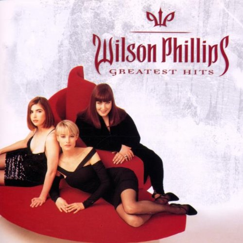 Wilson Phillips - Greatest Hits [Capitol 2000] by Wilson Phillips