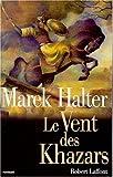 echange, troc Marek Halter - Le vent des Khazars