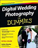Digital Wedding Photography For Dummies by Murphy, Amber (2013) Paperback