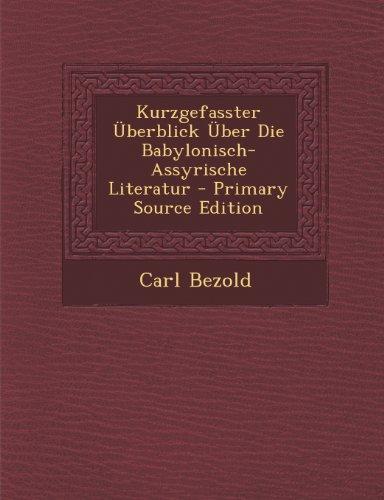 Kurzgefasster Uberblick Uber Die Babylonisch-Assyrische Literatur