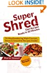 Super Shred Diet Recipes Ready In 30...