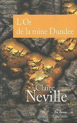 L'or de la mine dundee par Claire Neville