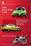 cover of The Electric Car: Development and Future of Battery, Hybrid and Fuel-Cell Cars (Iee Power & Energy Series, 38)