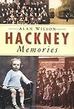 Hackney Memories (0750937165) by Wilson, Alan