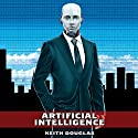 Artificial Intelligence Audiobook by Keith Douglas Narrated by Dahlia Douglas