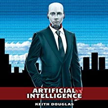 Artificial Intelligence (       UNABRIDGED) by Keith Douglas Narrated by Dahlia Douglas