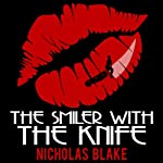 The Smiler with the Knife: Nigel Strangeways, Book 5 | Nicholas Blake