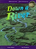 img - for Down a River (Amazing Journeys) book / textbook / text book