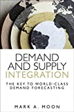 Demand and Supply Integration: The Key to World-Class Demand Forecasting (Paperback) (FT Press Operations Management)