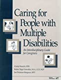 img - for CARING FOR PEOPLE WITH MLTPLE DSBLTS PPR book / textbook / text book