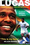 img - for Lucas Radebe: From Soweto to Soccer Superstar book / textbook / text book