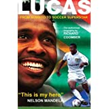 Lucas Radebe: From Soweto to Soccer Superstarby Richard Coomber