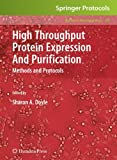 High Throughput Protein Expression and Purification: Methods and Protocols (Methods in Molecular Biology)