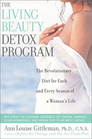 Living Beauty Detox Program : The Revolutionary Diet for Each and Every Season of a Womans Life, Gittleman,Ann Louise/Castro,Ann