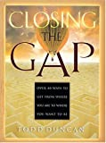 Closing the Gap (0849955971) by Duncan, Todd