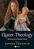 img - for Queer Theology: Rethinking the Western Body book / textbook / text book