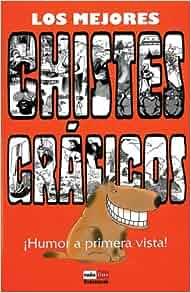 Los Mejores Chistes Graficos: Geoffrey Tibballs: 9788479278984: Amazon