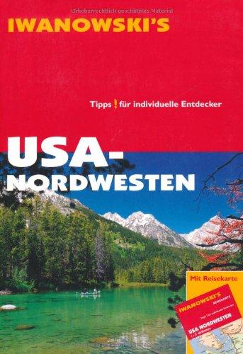 USA - Nordwesten. Reiseführer von Iwanowski