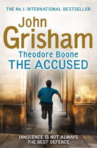 John Grisham - Theodore Boone: The Accused