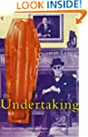 The Undertaking: Life Studies from th...