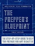 img - for The Prepper's Blueprint: The Step-By-Step Guide To Help You Through Any Disaster book / textbook / text book