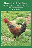 img - for Genetics of the Fowl: The Classic Guide to Chicken Genetics and Poultry Breeding book / textbook / text book