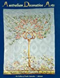 img - for Australian Decorative Arts: 1820S-1990s : Art Gallery of South Australia book / textbook / text book