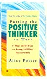 img - for Putting the Positive Thinker to Work book / textbook / text book