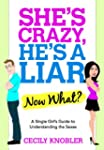 She's Crazy, He's a Liar--Now What?:...
