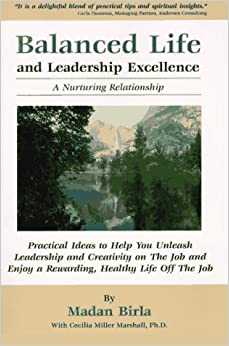 Balanced Life and Leadership Excellence: A Nurturing Relationship