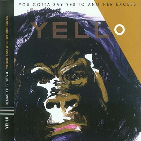 Yello - You Gotta Say Yes To Antother Excess - Zortam Music