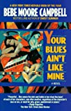 Your Blues Ain't Like Mine (0345383958) by Campbell, Bebe Moore