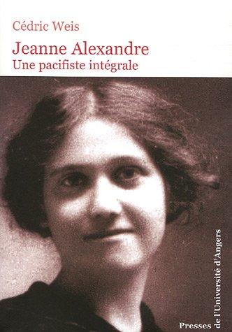 Jeanne Alexandre : une pacifiste intégrale