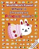 MoshiMoshiKawaii: Where Is Strawberry Princess Moshi?